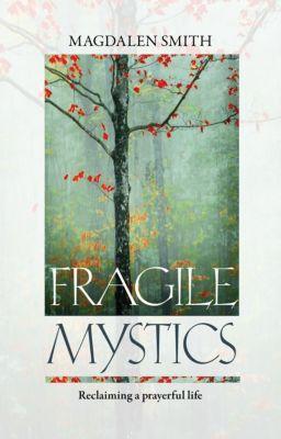 Fragile Mystics, Magdalen Smith