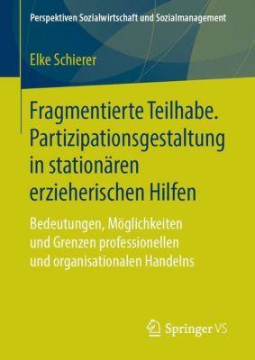 Fragmentierte Teilhabe. Partizipationsgestaltung in stationären erzieherischen Hilfen - Elke Schierer pdf epub