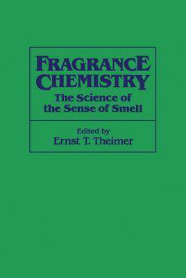 Fragrance Chemistry, Ernst T. Theimer