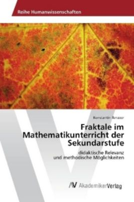 Fraktale im Mathematikunterricht der Sekundarstufe, Konstantin Ilenzeer