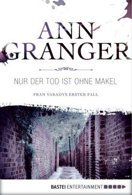 Fran Varady Band 1: Nur der Tod ist ohne Makel, Ann Granger