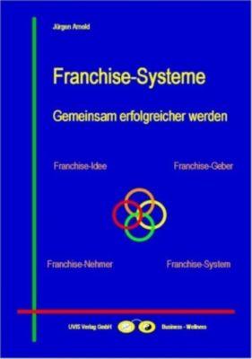 Franchise-Systeme, Jürgen Arnold