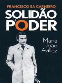 Francisco Sá Carneiro, Maria João Avillez