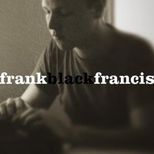 Frank Black Francis, Frank Black Francis