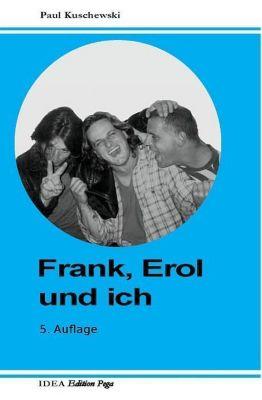 Frank, Erol und ich, Paul Kuschewski
