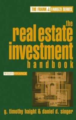 Frank J. Fabozzi Series: The Real Estate Investment Handbook, Daniel D. Singer, G. Timothy Haight
