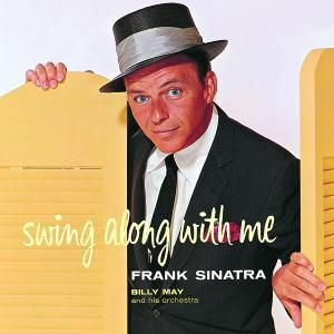 Frank Sinatra Swing Along With Me, Frank Sinatra