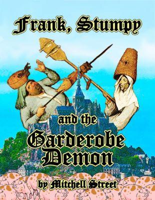 Frank, Stumpy, and the Garderobe Demon, Mitchell Street
