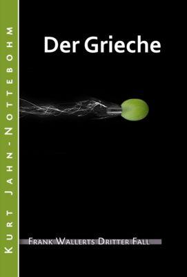Frank Wallert Band 3: Der Grieche, Kurt Jahn-Nottebohm