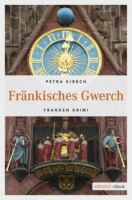Franken Krimi: Fränkisches Gwerch, Petra Kirsch