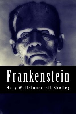 Frankenstein, Mary Wollstonecraft Shelley