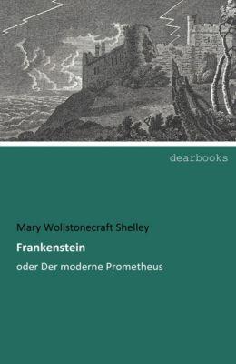Frankenstein - Mary Wollstonecraft Shelley |