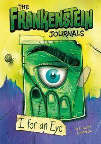 Frankenstein Journals: I For an Eye, Scott Sonneborn