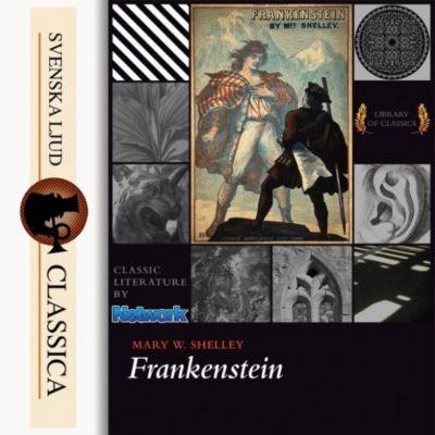 Frankenstein (Unabridged), Mary Wollstonecraft Shelley