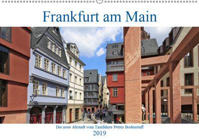 Frankfurt am Main die neue Altstadt vom Taxifahrer Petrus Bodenstaff (Wandkalender 2019 DIN A2 quer), Petrus Bodenstaff