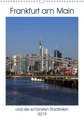 Frankfurt am Main und die schönsten Stadtteilen (Wandkalender 2019 DIN A3 hoch), Petrus Bodenstaff