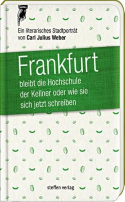 Frankfurt bleibt die Hochschule der Kellner, oder wie sie sich jetzt schreiben - Carl J. Weber |