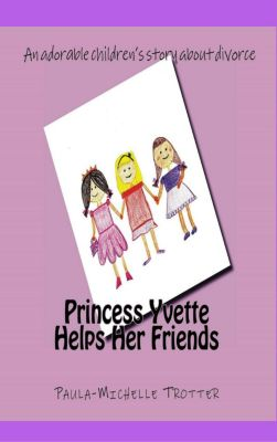 Frankie, Fido and Princess Yvette: Princess Yvette Helps Her Friends (Frankie, Fido and Princess Yvette, #6), Paula-Michelle Trotter