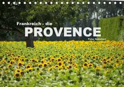 Frankreich - die Provence (Tischkalender 2019 DIN A5 quer), Peter Schickert
