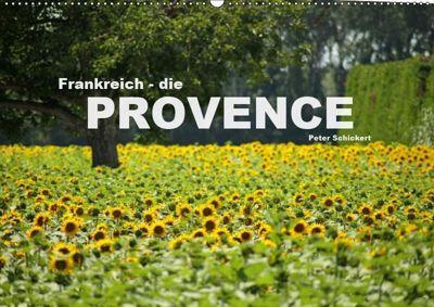 Frankreich - die Provence (Wandkalender 2019 DIN A2 quer), Peter Schickert