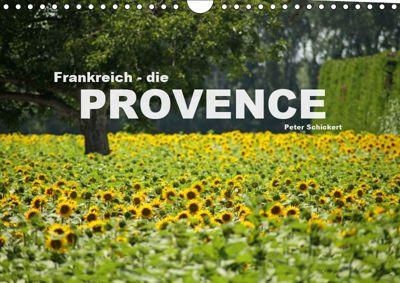 Frankreich - die Provence (Wandkalender 2019 DIN A4 quer), Peter Schickert
