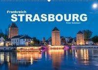 Frankreich - Strasbourg (Wandkalender 2019 DIN A2 quer), Peter Schickert