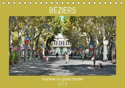 Frankreichs grosse Städte - Béziers (Tischkalender 2019 DIN A5 quer), Thomas Bartruff