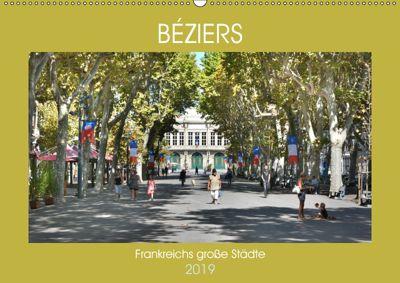 Frankreichs grosse Städte - Béziers (Wandkalender 2019 DIN A2 quer), Thomas Bartruff