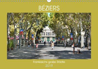 Frankreichs grosse Städte - Béziers (Wandkalender 2019 DIN A3 quer), Thomas Bartruff