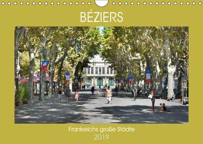 Frankreichs grosse Städte - Béziers (Wandkalender 2019 DIN A4 quer), Thomas Bartruff