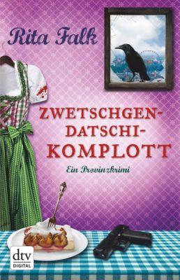 Franz Eberhofer Band 6: Zwetschgendatschikomplott, Rita Falk