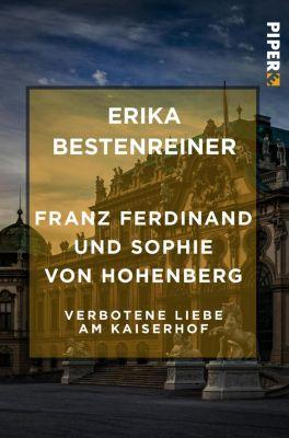 Franz Ferdinand und Sophie von Hohenberg - Erika Bestenreiner pdf epub