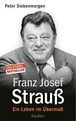 Franz Josef Strauß - Peter Siebenmorgen |
