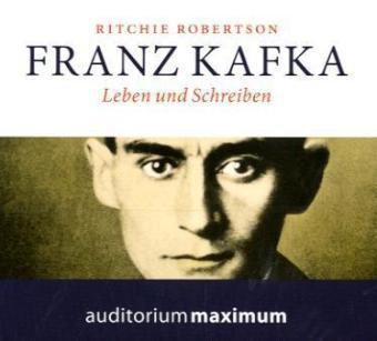 Franz Kafka, 2 Audio-CDs, Ritchie Robertson