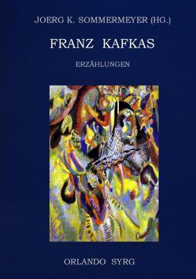 Franz Kafkas Erzählungen, Franz Kafka