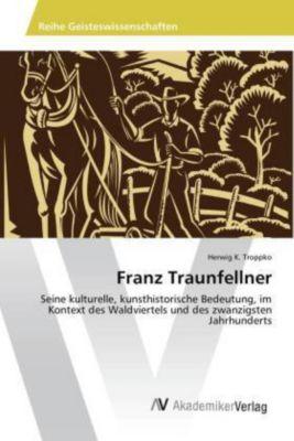 Franz Traunfellner - Herwig K. Troppko |