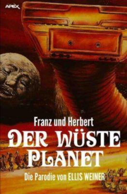 FRANZ UND HERBERT: Der wüste Planet, Ellis Weiner