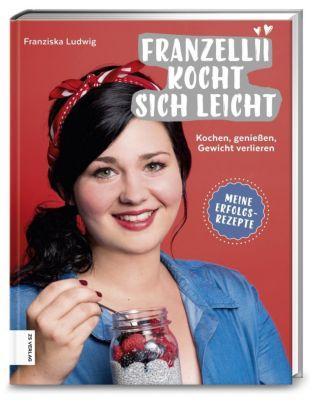 Franzellii kocht sich leicht - Franziska Ludwig  