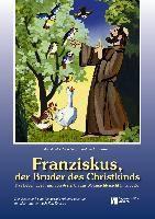 Franziskus, der Bruder des Christkindes, Angela M. T. Reinders, Bernhard Langenstein