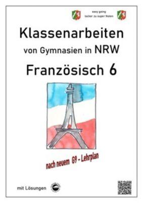Französisch 6 (À plus!) - Klassenarbeiten von Gymnasien in NRW - mit Lösungen - Monika Arndt |