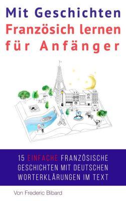 Französisch für Anfänger: Mit Geschichten Französich lernen für Anfänger (Französisch für Anfänger, #2), Frederic Bibard