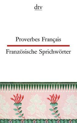 Französische Sprichwörter; Proverbes Francais - Ferdinand Möller |