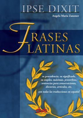 Frases latinas, Angela María Zanoner