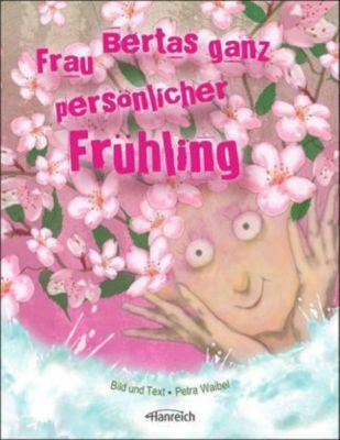Frau Bertas ganz persönlicher Frühling, Petra Waibel
