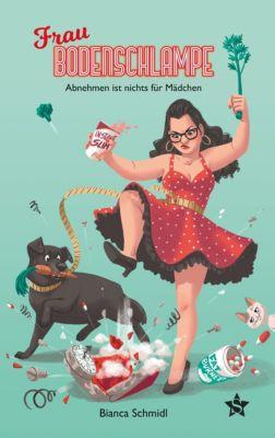 Frau Bodenschlampe, Bianca Schmidl
