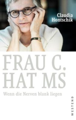 Frau C. hat MS - Claudia Hontschik |