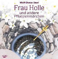 Frau Holle und andere Pflanzenmärchen, Audio-CD, Wolf-Dieter Storl