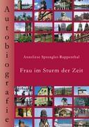 Frau im Sturm der Zeit - Anneliese Sprengler-Ruppenthal  