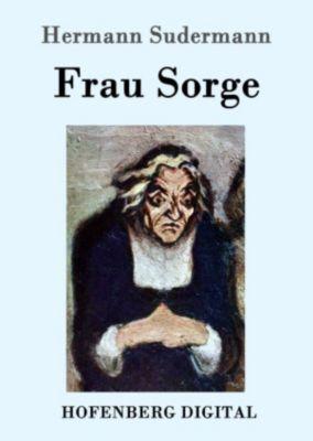 Frau Sorge, Hermann Sudermann