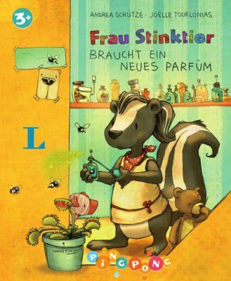 Frau Stinktier braucht ein neues Parfüm, Andrea Schütze